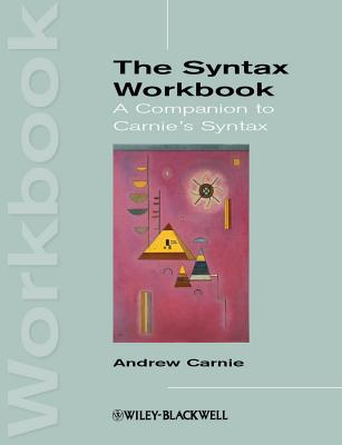 The Syntax Workbook By Carnie, Andrew